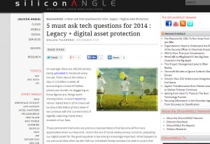5 must ask tech questions for 2014 : Legacy + digital asset protection | SiliconANGLE